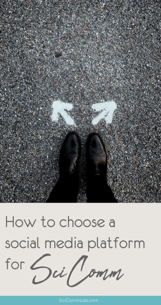 How to chose a social media platform for SciComm