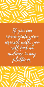You can find an audience in any platform